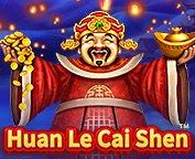Huan Le Cai Shen